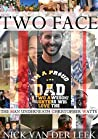 TWO FACE: THE MAN UNDERNEATH CHRISTOPHER WATTS (K9 Book 1)