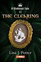 The Clearing (Medieval Tale #2)