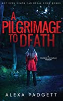A Pilgrimage to Death (Reverend Cici Gurule Mysteries, #1)