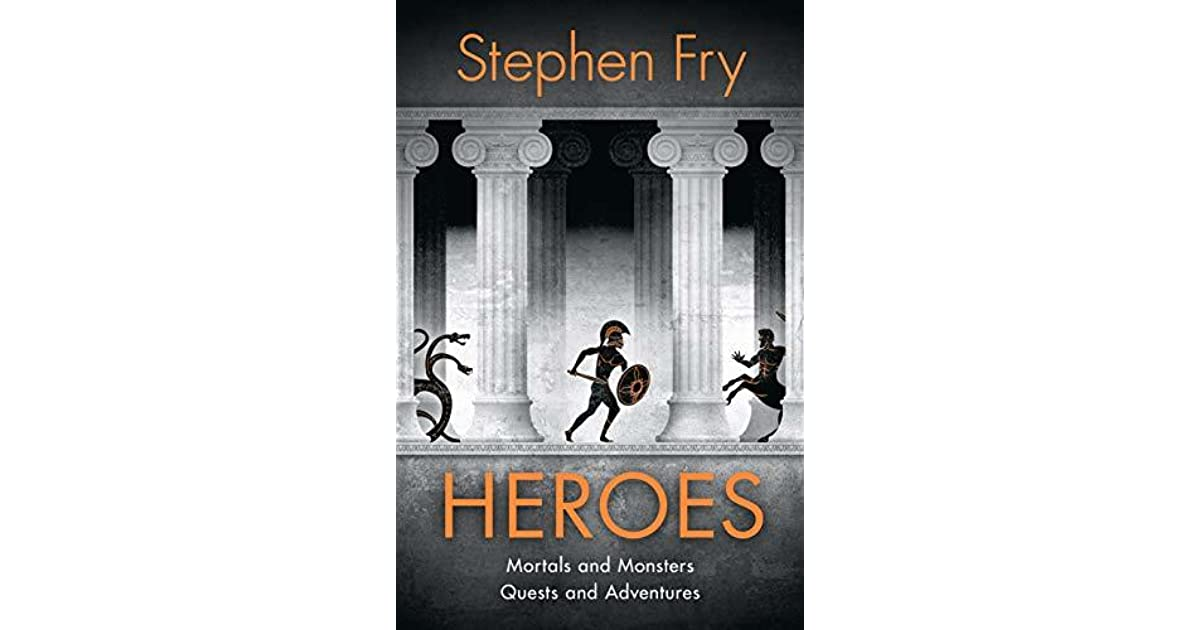 Heroes Mortals And Monsters Quests And Adventures By Stephen Fry