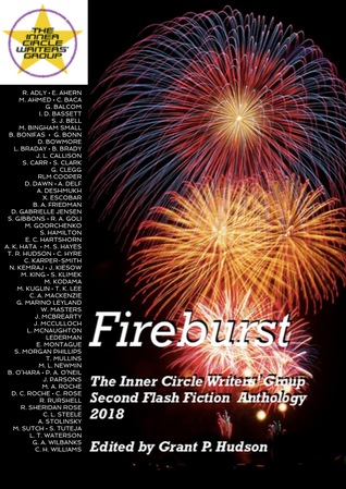 Fireburst: The Inner Circle Writers' Group Second Flash Fiction Anthology 2018