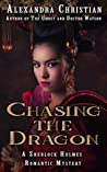 Chasing the Dragon: A Sherlock Holmes Romantic Mystery