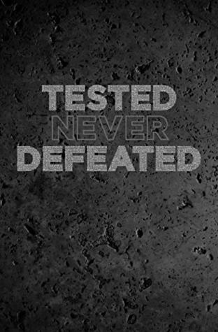 Tested Never Defeated