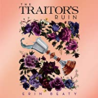 The Traitor's Ruin (The Traitor's Circle, #2)