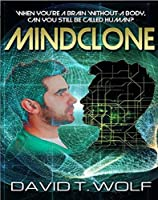 Mindclone: A Cyber Consciousness Novel