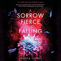 A Sorrow Fierce and Falling (Kingdom on Fire, #3)