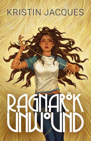 Ragnarok Unwound by Kristin Jacques