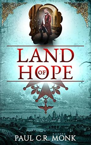 Land of Hope (The Huguenot Chronicles #3)