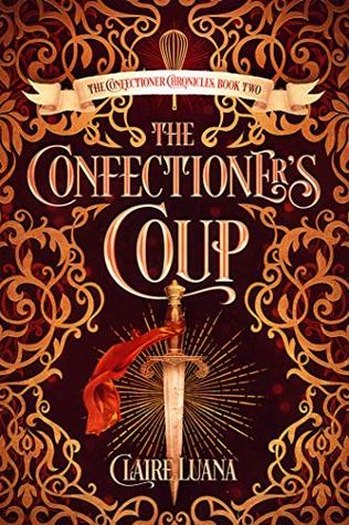 The Confectioner's Coup (The Confectioner Chronicles #2)