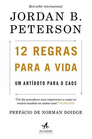 12 regras para a vida by Jordan B. Peterson