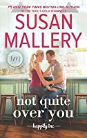 Not Quite Over You (Happily Inc, #4)