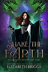 Shake the Earth (Her Elemental Dragons, #3)