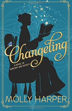 Changeling (Sorcery and Society, #1) by Molly Harper