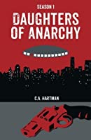 Daughters of Anarchy: Season 1