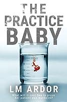 The Practice Baby (Gene Hacker Trilogy Book 1)