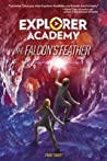 The Falcon's Feather (Explorer Academy, #2)