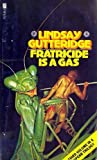Fratricide is a Gas by Lindsay Gutteridge