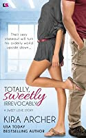 Totally, Sweetly, Irrevocably