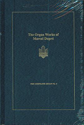The Organ Works of Marcel Dupr�