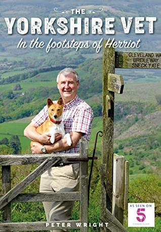 The Yorkshire Vet: In The Footsteps of Herriot (Official memoir from the star of The Yorkshire Vet TV show)