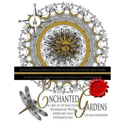 - Enchanted Gardens: An Adult Coloring Book Inspired By The Magic Of The  Divine Matrix By Cicada Kinkade