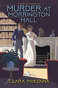 Murder at Morrington Hall (A Stella and Lyndy Mystery, #1)