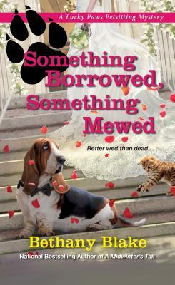 Something Borrowed, Something Mewed by Bethany Blake