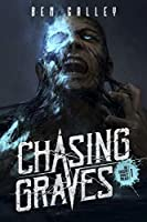 Chasing Graves (The Chasing Graves Trilogy Book #1)