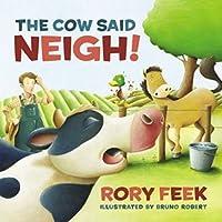 The Cow Said Neigh!: A Farm Story
