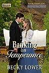 Banking on Temperance