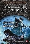 Golgelerin Efendisi 12 : Son Orman Muhafizi