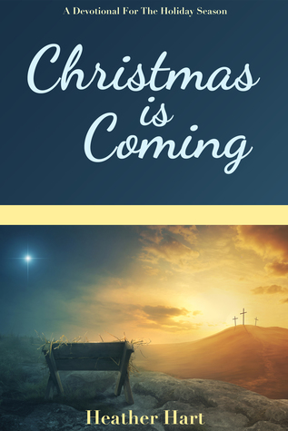 Christmas is Coming by Heather Hart