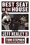 Best Seat in the House: My Life in the Jeff Healey Band