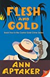 Flesh and Gold (Cantor Gold Crime, #4)