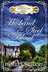 A Husband for Steel and Blood (Marrying Men, #3)