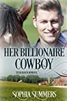 Her Billionaire Cowboy (Texas Ranch Romance #1)
