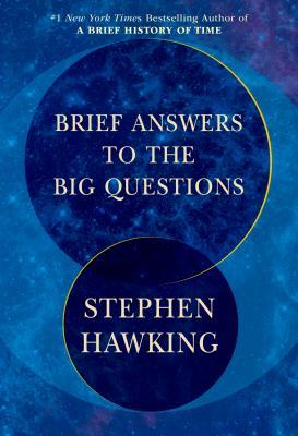 Brief Answers to the Big Questions (2018, Random House Publishing Group)