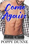 Come Again by Poppy Dunne