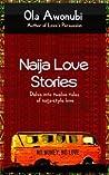 Naija Love Stories: Delve Into Twelve Tales Naija-Style Love