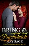 Bring on the Psychobitch (Some Girls Do It, #3)