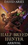 Half-Breed Hunter: Arrival