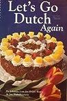 Let's Go Dutch Again: A Second Treasury of Dutch Cuisine