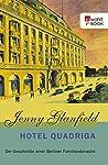 Hotel Quadriga: Die Geschichte einer Berliner Familiendynastie (Die Hotel Quadriga Trilogie 1)
