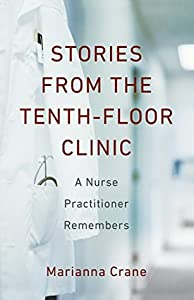 Stories from the Tenth-Floor Clinic: A Nurse Practitioner Remembers