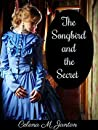The Songbird and the Secret (Of Time and Eternity #1)