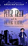 Peter Green and the Unliving Academy by Angelina Allsop