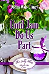 Until Jam Do Us Part (The Jelly Shop Mysteries Book 4)