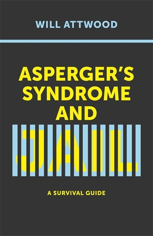 Asperger's Syndrome and Jail: A Survival Guide by Will Attwood