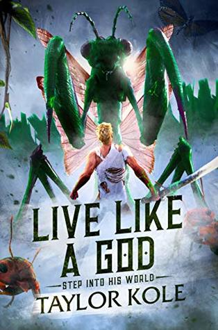 Live Like a God (big adventure in a tiny world, Book 1)  -  Taylor Kole