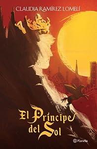 El príncipe del Sol (El Príncipe del Sol, #1)